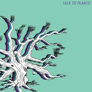 Talk to Plants 歌手頭像