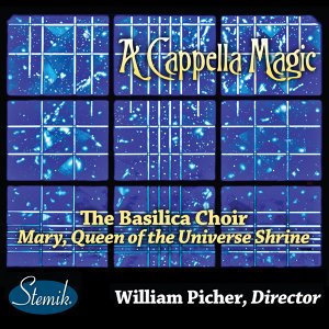 William Picher: Mary, Queen of the Universe Shrine Choir