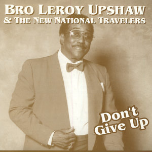 Bro Leroy Upshaw and The New National Travelers 歌手頭像