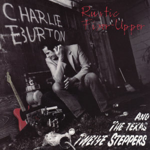Charlie Burton and the Texas Tweleve-Steppers 歌手頭像