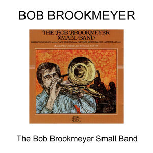 Bob Brookmeyer Small Band 歌手頭像