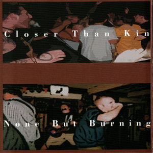 Closer Than Kin/None But Burning 歌手頭像