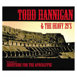 Todd Hannigan & the Heavy 29's 歌手頭像