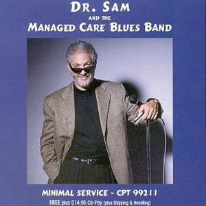 Dr. Sam and the Managed Care Blues Band 歌手頭像