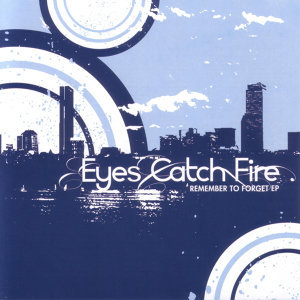Eyes Catch Fire