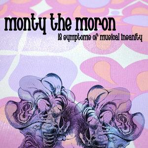 Monty The Moron 歌手頭像