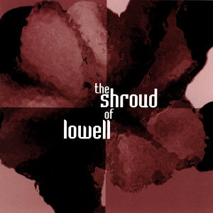 The Shroud of Lowell 歌手頭像