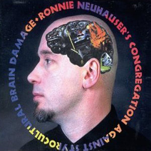 Ronnie Neuhauser's Congregation Against Styrocultural Brain Dam 歌手頭像