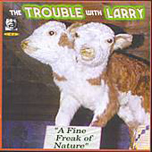 The Trouble With Larry 歌手頭像