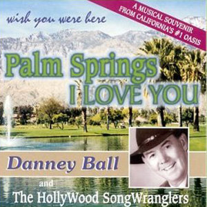 Danney Ball & The Hollywood SongWranglers 歌手頭像