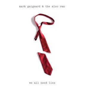 Mark Gaignard and The Also Ran 歌手頭像