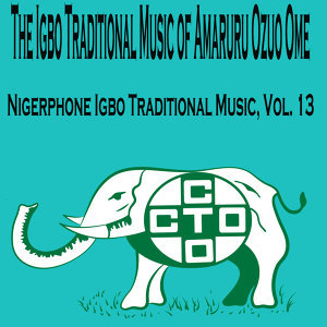 The Igbo Traditional Music of Amaruru Ozuo Ome 歌手頭像