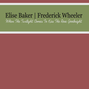 Elise Baker | Frederick Wheeler 歌手頭像