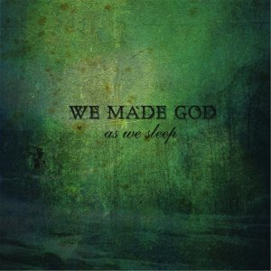 We Made God