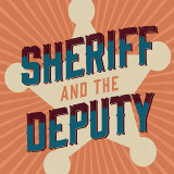 Sheriff and the Deputy
