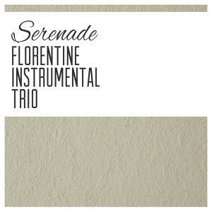 Florentine Instrumental Trio 歌手頭像
