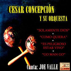 Joe Valle Con Cesar Concepción y su Orquesta 歌手頭像