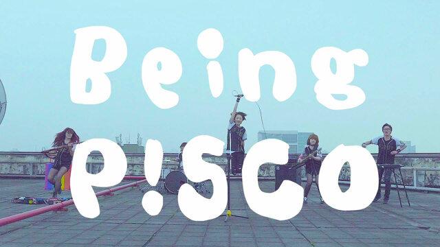 BEING P!SCO