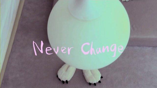 Never Change (Never Change)