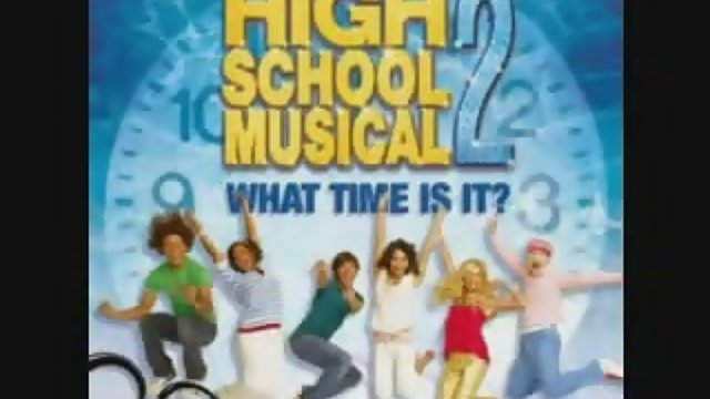 """What Time Is It - From """"High School Musical 2""""/Soundtrack Version(120秒版)"""