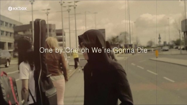 One by One oh We're Gonna Die