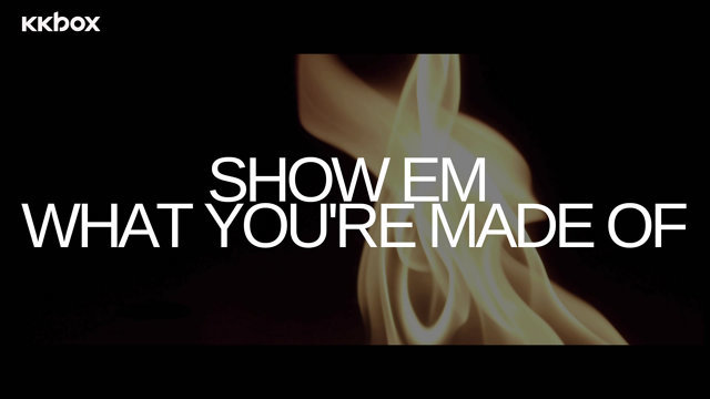 Show 'Em (What You're Made Of) (做自己)