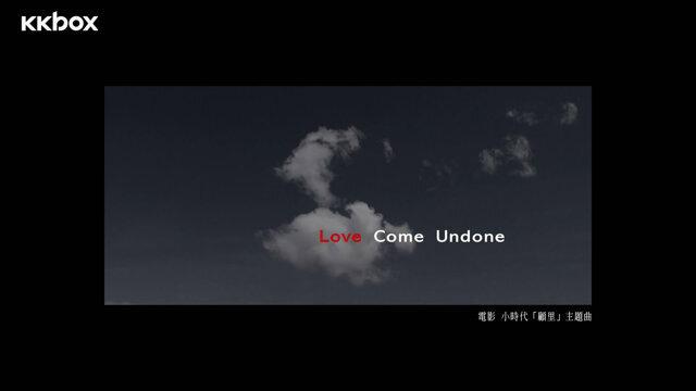 Love Come Undone