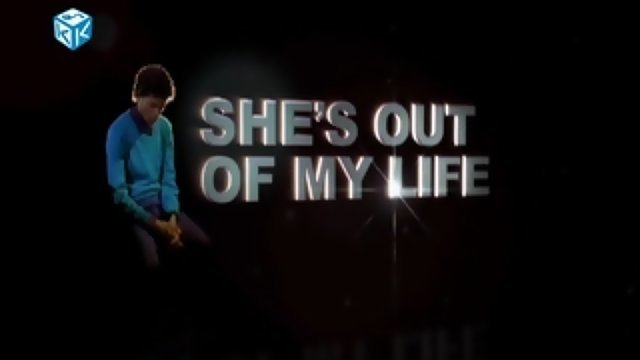 She's Out Of My Life