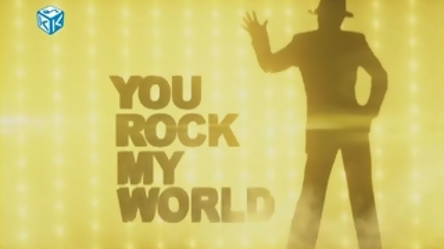 You Rock My World with intro