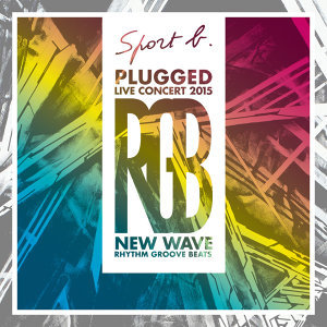 2015 SPORT B. Plugged Live Concert