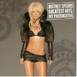 Britney Spears(布蘭妮)-Greatest Hits: My Prerogative(妮裳神話 精選+新曲)