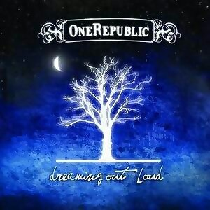 OneRepublic - Dreaming Out Loud(勇敢夢) - Internation