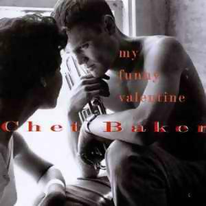 Chet Baker (查特貝克) - My Funny Valentine(可笑的情人節)
