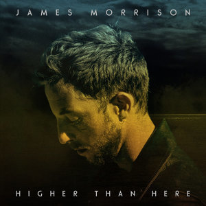James Morrison Higher Than Here
