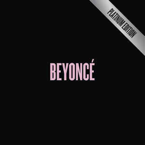Beyoncé - BEYONCÉ [Platinum Edition] (Audio Only)
