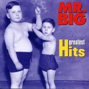 Mr. Big(大人物合唱團) - Greatest Hit(經典全紀錄)
