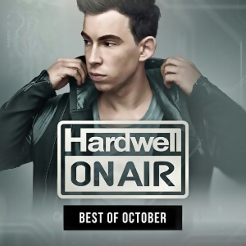 Hardwell - Hardwell On Air - Best Of October 2015