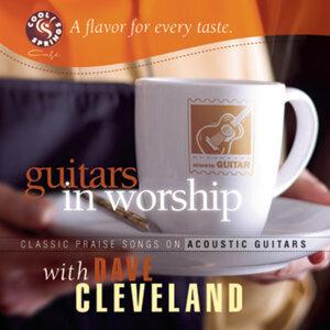 Dave Cleveland (戴夫‧克里夫蘭) - Guitars in Wordhip (咖啡與吉他的浪漫相遇)
