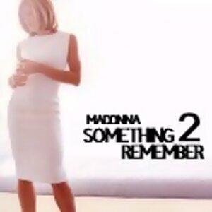 Madonna Something 2 Remember