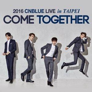CNBLUE : COME TOGETHER 台北演唱會 練歌歌單