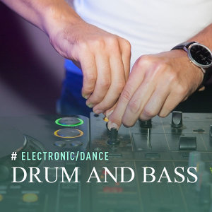 Electronic:Drum and Bass