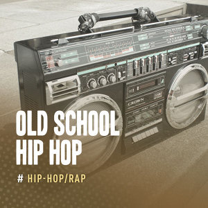 Hip Hop:Old School Hip Hop