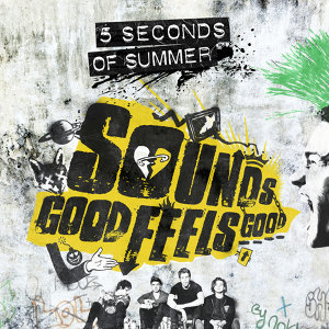 5 Seconds Of Summer - Sounds Good Feels Good - Deluxe