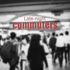 Late-night commuters