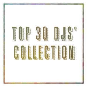 Top 30 DJs' Collection