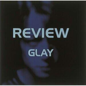 GLAY 歴代の人気曲