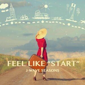 """FEEL LIKE """"START"""""""