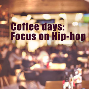 Coffee days: Focus on Hip-hop
