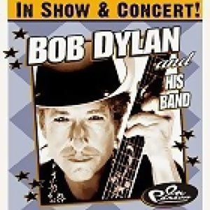 Bob Dylan In Show & Concert