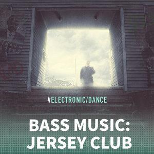 Bass Music體系之Jersey Club